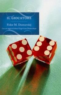Il giocatore, Dostoevskij - Gioco d'azzardo